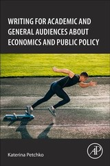 How to Write about Economics and Public Policy - Petchko, Katerina - ISBN: 9780128130100