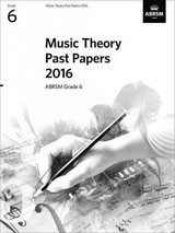 Music Theory Past Papers 2016, Abrsm Grade 6 - Abrsm - ISBN: 9781848498327