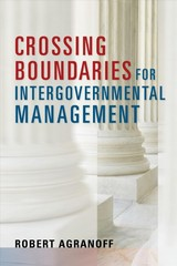 Crossing Boundaries For Intergovernmental Management - Agranoff, Robert - ISBN: 9781626164802