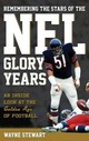Remembering The Stars Of The Nfl Glory Years - Stewart, Wayne - ISBN: 9781442274235