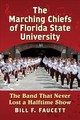 The Marching Chiefs Of Florida State University - Faucett, Bill F. - ISBN: 9781476668321