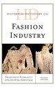 Historical Dictionary Of The Fashion Industry - Sterlacci, Francesca/ Arbuckle, Joanne - ISBN: 9781442239081