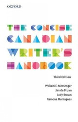 Concise Canadian Writer's Handbook - Montagnes, Ramona (head, Writing Centre, Head, Writing Centre, University Of British Columbia); Brown, The Late Judy (senior Instructor And Associate Head, English, Senior Instructor And Associate Head, English, University Of British Columbia); De Bruyn, Jan (professor Emeritus, Professor Emeritus, University Of British Columbia); Messenger, The Late William E. (professor Emeritus, Professor Emeritus, University Of British Columbia) - ISBN: 9780199021093