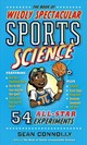 Book Of Wildly Spectacular Sports Science - Connolly, Sean - ISBN: 9780761189282