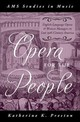 Opera For The People - Preston, Katherine (david N. & Margaret C. Bottoms Professor Of Music, Davi... - ISBN: 9780199371655