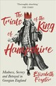 Trials Of The King Of Hampshire - Foyster, Elizabeth - ISBN: 9781786071781