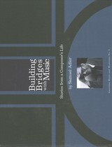 Building Bridges With Music - Stories From A Composer`s Life - Adler, Samuel - ISBN: 9781576473030
