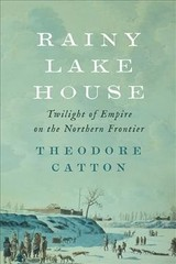 Rainy Lake House - Catton, Theodore (associate Research Professor, University Of Montana) - ISBN: 9781421422923