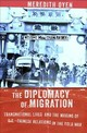The Diplomacy Of Migration - Oyen, Meredith - ISBN: 9781501700149