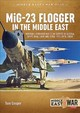 Mig-23 Flogger In The Middle East - Cooper, Tom - ISBN: 9781912390328