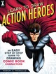 Learn To Draw Action Heroes - Marzullo, Robert A. - ISBN: 9781440350924