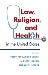 Law, Religion, And Health In The United States - Lynch, Holly Ferndandez (EDT)/ Cohen, I. Glenn (EDT)/ Sepper, Elizabeth (EDT) - ISBN: 9781107164888