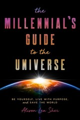 The Millennial's Guide To Changing The World - Sher, Alison Lea - ISBN: 9781510733213