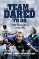 Team That Dared To Do - Francis, Gerry; Slegg, Chris - ISBN: 9781785313097