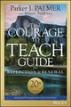 Courage To Teach Guide For Reflection And Renewal - Palmer, Parker J.; Scribner, Megan - ISBN: 9781119434818