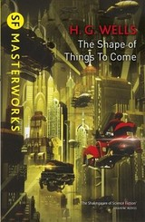 Shape Of Things To Come - Wells, H.g. - ISBN: 9781473221659
