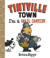 I'm A Mail Carrier (a Tinyville Town Book) - Biggs, Brian - ISBN: 9781419728334