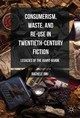 Consumerism, Waste, And Re-use In Twentieth-century Fiction - Dini, Rachele - ISBN: 9781137590619