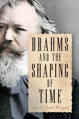 Brahms And The Shaping Of Time - Murphy, Scott (EDT) - ISBN: 9781580465977
