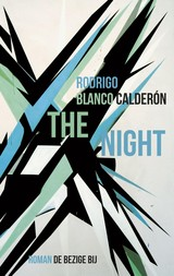 The Night - Rodrigo  Blanco Calderón - ISBN: 9789023475057