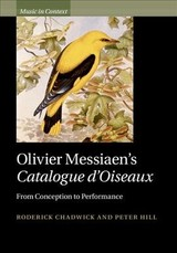 Olivier Messiaen's Catalogue D'oiseaux - Hill, Peter (university Of Sheffield); Chadwick, Roderick (royal Academy Of Music, London) - ISBN: 9781107000315
