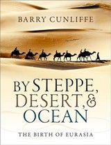 By Steppe, Desert, And Ocean - Cunliffe, Barry (emeritus Professor Of European Archaeology, University Of Oxford) - ISBN: 9780199689187