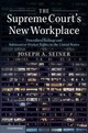 Supreme Court's New Workplace - Seiner, Joseph A. (university Of South Carolina) - ISBN: 9781107137998