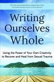 Writing Ourselves Whole - Cross, Jen - ISBN: 9781633536197