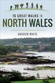 15 Great Walks In North Wales - White, Andrew - ISBN: 9781526708625
