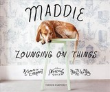 Maddie Lounging On Things - Humphrey, Theron - ISBN: 9781419726750