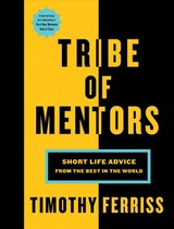 Tribe Of Mentors Short Life Advice From - Timothy Ferriss - ISBN: 9781328994967