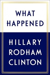 What Happened - Clinton, Hillary Rodham - ISBN: 9781501175565
