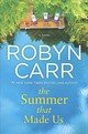 The Summer That Made Us - Carr, Robyn - ISBN: 9780778331049