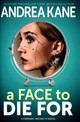 A Face To Die For - Kane, Andrea - ISBN: 9781682320105