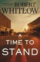 A Time To Stand - Whitlow, Robert - ISBN: 9780718083038