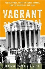 Vagrant Nation - Goluboff, Risa L. (dean And Arnold H. Leon Professor Of Law, University Of Virginia, And Author Of The Lost Promise Of Civil Rights (harvard University Press), University Of Virginia) - ISBN: 9780190699048