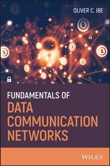 Fundamentals Of Data Communication Networks - Ibe, Oliver C. - ISBN: 9781119436256
