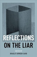Reflections On The Liar - Armour-Garb, Bradley (EDT) - ISBN: 9780199896042