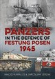 Panzers In The Defence Of Festung Posen - Jerzak, Jaros?aw - ISBN: 9781912390168