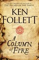 Column Of Fire - Follett, Ken - ISBN: 9781509857159