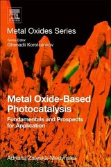 Metal Oxide-based Photocatalysis - Zaleska-Medynska, Adriana - ISBN: 9780128116340