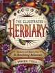 Illustrated Herbiary: Guidance And Rituals From 36 Bewitching Botanicals - Toll, Maia - ISBN: 9781612129686