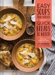 Easy Soups From Scratch With Quick Breads To Match - Manning, Ivy - ISBN: 9781452155029
