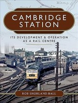 Cambridge Station - Shorland-ball, Rob - ISBN: 9781473869042