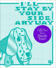 I'll Stay With Your Side Anyway - Koot, Dennis - ISBN: 2001000152889