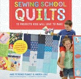 Sewing School Quilts - Plumley, Amie Petronis; Lisle, Andria - ISBN: 9781612128597