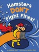 Hamsters Don't Fight Fires! - Root, Andrew - ISBN: 9780062452948