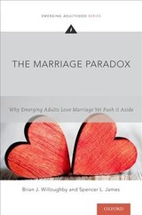 Marriage Paradox - Willoughby, Brian J. (associate Professor, School Of Family Life, Brigham Young University); James, Spencer L. (assistant Professor, School Of Family Life, Brigham Young University) - ISBN: 9780190296650