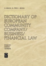 Elsevier's Dictionary Of European Community Company/business/financial Law - Bock, I. R.; Frey, G.; Bock, H. K. - ISBN: 9780444817839