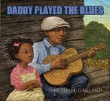 Daddy Played The Blues - Garland, Michael - ISBN: 9780884485889